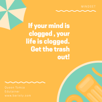 Mindset 2 ( Get the trash out)