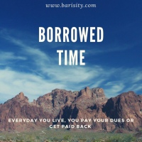 Money is borrowed time