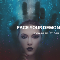Face your demons now